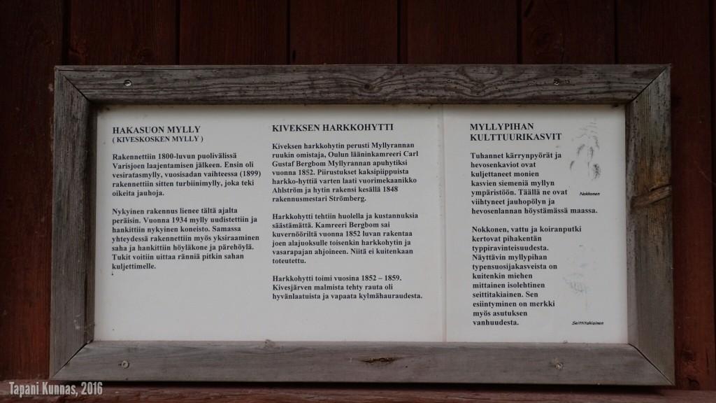 Hakasuon myllystä ja sen lähellä sijainneesta Kiveksen harkkohytistä on kiitettävästi tietoja tarjolla kulkijalle luettavaksi.